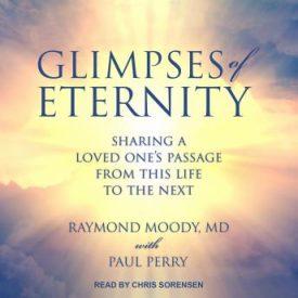 Glimpses of Eternity Audio Book